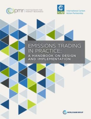 Emissions Trading in Practice : A Handbook on Design and Implementation